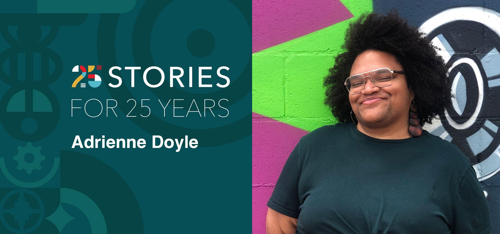 Portrait of a person with the words 25 stories for 25 years - Adrienne Doyle