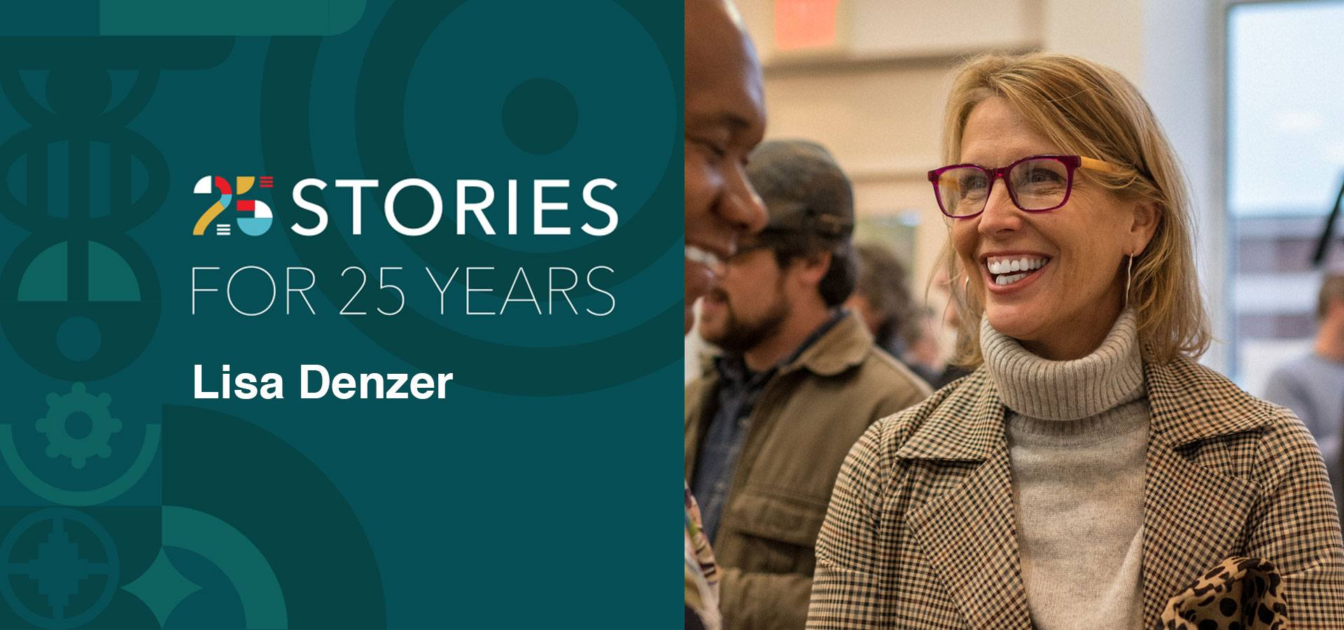 Photo of a woman next to the title 25 stories for 25 years Lisa Denzer
