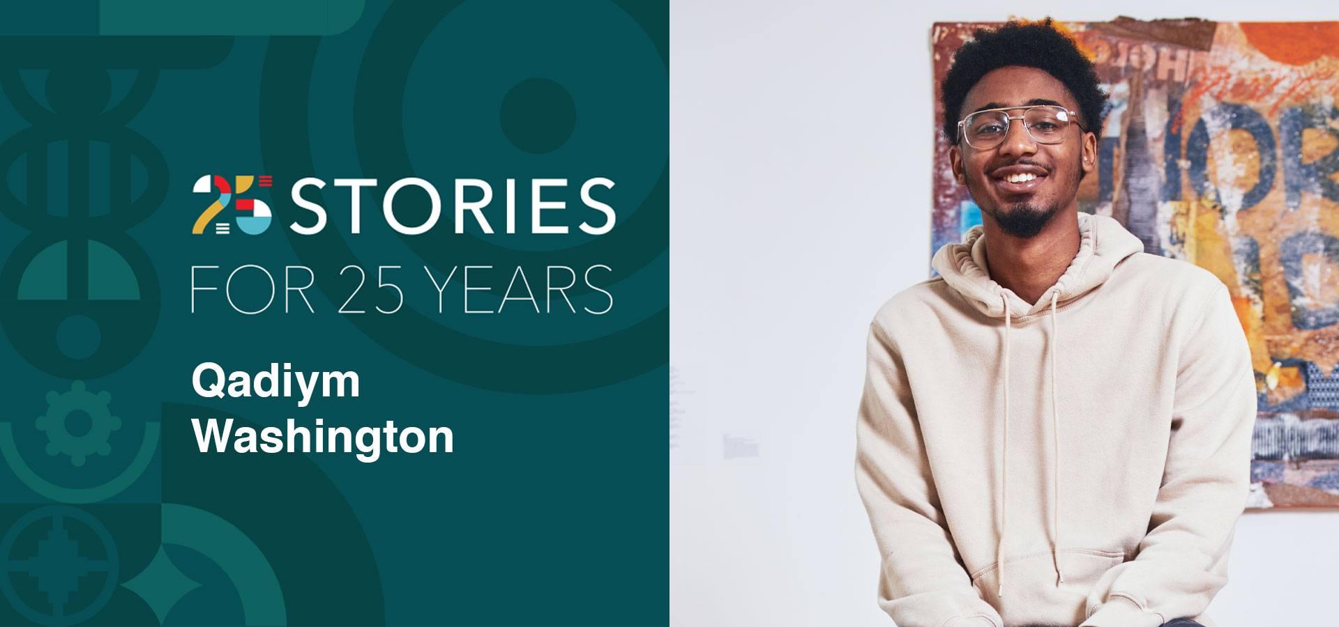 25 Stories: Qadiym Washington